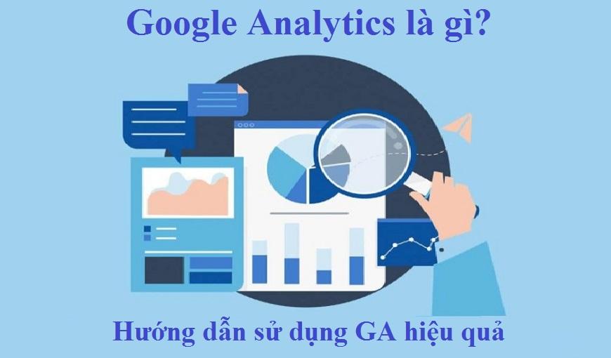 google-analytics-la-gi-huong-dan-su-dung-ga-hieu-qua